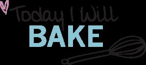 Today I Will Bake